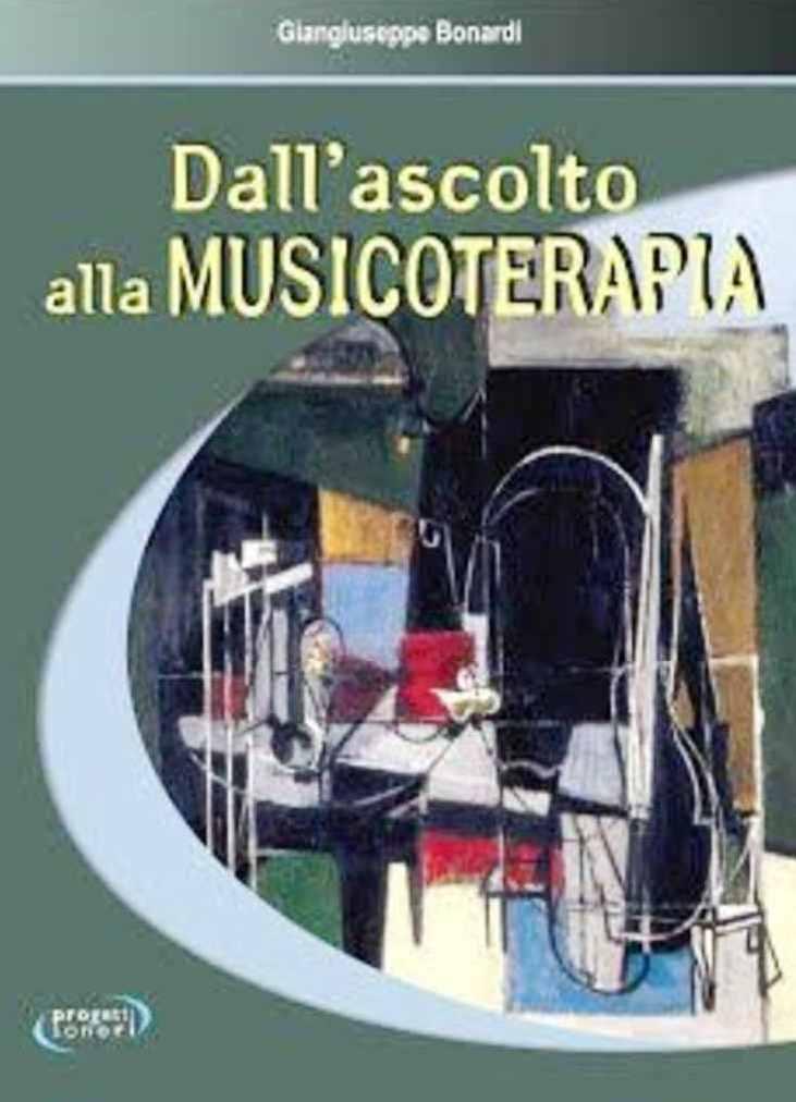 Giangiuseppe Bonardi Dallascolto alla musicoterapia immagine